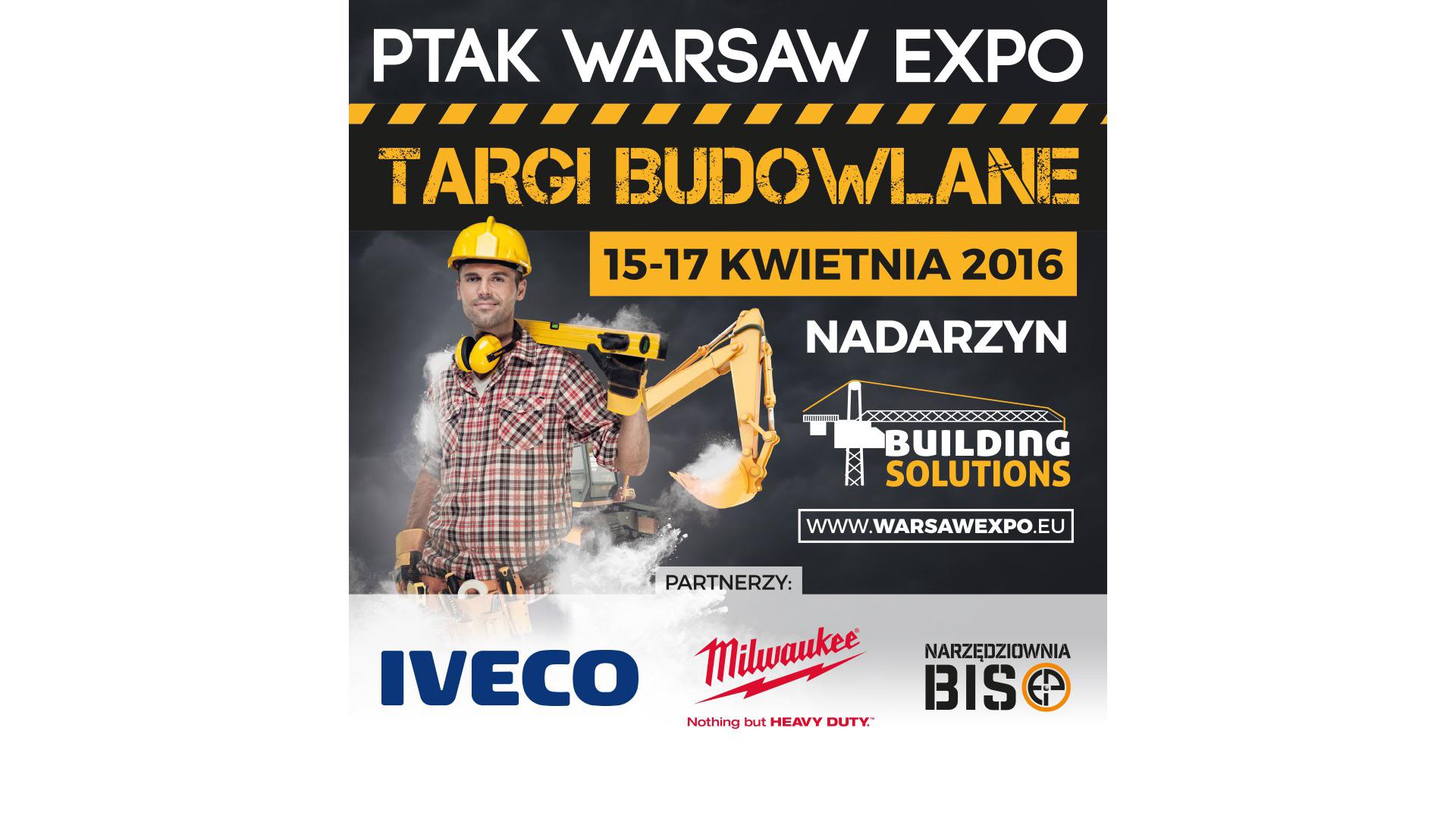 PTAK WARSAW EXPO Targi Budowlane – Nadarzyn 15-17.04